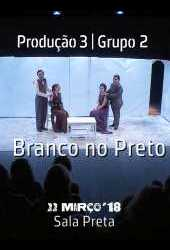 Branco no Preto | Festival ESMAE 2018 | Sala Preta | 20180322